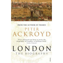 London: The Biography by Peter Ackroyd, 9780099422587