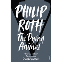 The Dying Animal by Philip Roth, 9780099422693