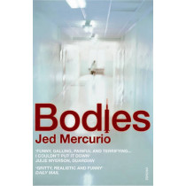 Bodies: From the creator of Bodyguard and Line of Duty by Jed Mercurio, 9780099422839