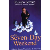 The Seven-Day Weekend by Ricardo Semler, 9780099425236