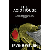 The Acid House by Irvine Welsh, 9780099435013