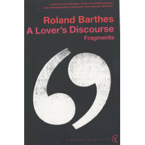 A Lover's Discourse: Fragments by Roland Barthes, 9780099437420