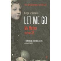 Let Me Go by Helga Schneider, 9780099443742