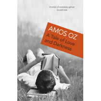 A Tale Of Love And Darkness by Amos Oz, 9780099450030