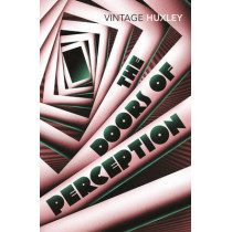The Doors of Perception: And Heaven and Hell by Aldous Huxley, 9780099458203