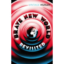 Brave New World Revisited by Aldous Huxley, 9780099458234