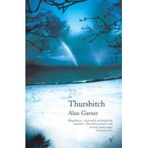 Thursbitch by Alan Garner, 9780099459361