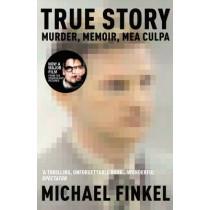 True Story by Michael Finkel, 9780099464570