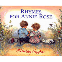 Rhymes For Annie Rose by Shirley Hughes, 9780099464914
