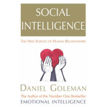 Social Intelligence: The New Science of Human Relationships by Daniel Goleman, 9780099464921