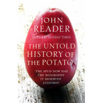 The Untold History of the Potato by John Reader, 9780099474791