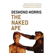 The Naked Ape: A Zoologist's Study of the Human Animal by Desmond Morris, 9780099482017