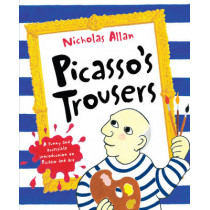 Picasso's Trousers by Nicholas Allan, 9780099495369