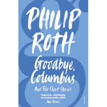 Goodbye, Columbus by Philip Roth, 9780099498155