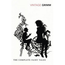 The Complete Fairy Tales by The Brothers Grimm, 9780099511441
