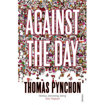 Against the Day by Thomas Pynchon, 9780099512332