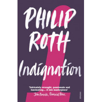 Indignation by Philip Roth, 9780099523420