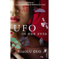 UFO in Her Eyes by Xiaolu Guo, 9780099526674