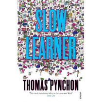 Slow Learner: Early Stories by Thomas Pynchon, 9780099532514
