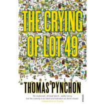The Crying Of Lot 49 by Thomas Pynchon, 9780099532613