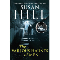 The Various Haunts Of Men: Simon Serrailler Book 1 by Susan Hill, 9780099534983