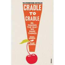 Cradle to Cradle: (Patterns of Life) by Michael Braungart, 9780099535478