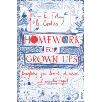 Homework for Grown-ups: Everything You Learnt at School... and Promptly Forgot by Beth Coates, 9780099540021