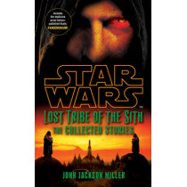 Star Wars Lost Tribe of the Sith: The Collected Stories by John Jackson Miller, 9780099542940