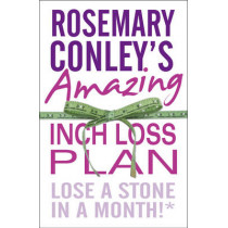 Rosemary Conley's Amazing Inch Loss Plan: Lose a Stone in a Month by Rosemary Conley, 9780099543145
