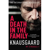 A Death in the Family: My Struggle Book 1 by Karl Ove Knausgaard, 9780099555162