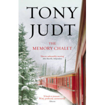 The Memory Chalet by Tony Judt, 9780099555599
