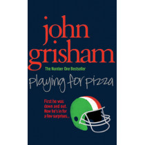 Playing for Pizza by John Grisham, 9780099557265