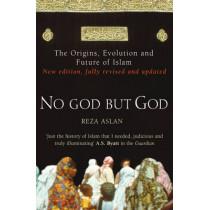 No God But God: The Origins, Evolution and Future of Islam by Reza Aslan, 9780099564324
