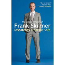 Dispatches From the Sofa: The Collected Wisdom of Frank Skinner by Frank Skinner, 9780099564928