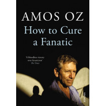 How to Cure a Fanatic by Amos Oz, 9780099572725