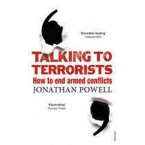 Talking to Terrorists: How to End Armed Conflicts by Jonathan Powell, 9780099575863