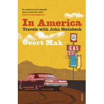 In America: Travels with John Steinbeck by Geert Mak, 9780099578734