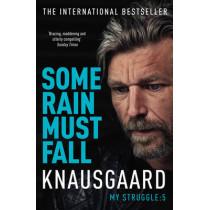 Some Rain Must Fall: My Struggle Book 5 by Karl Ove Knausgaard, 9780099590187