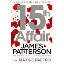 15th Affair: (Women's Murder Club 15) by James Patterson, 9780099594581