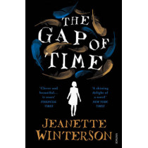 The Gap of Time: The Winter's Tale Retold (Hogarth Shakespeare) by Jeanette Winterson, 9780099598190