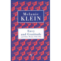 Envy And Gratitude And Other Works 1946-1963 by The Melanie Klein Trust, 9780099752011