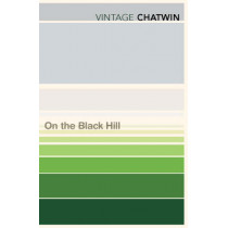 On The Black Hill by Bruce Chatwin, 9780099769712