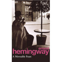 A Moveable Feast by Ernest Hemingway, 9780099909408