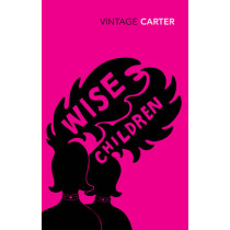 Wise Children by Angela Carter, 9780099981107