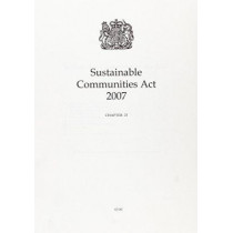 Sustainable Communities Act 2007: Elizabeth II. Chapter 23 by Great Britain, 9780105423072
