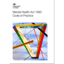 Code of practice: Mental Health Act 1983 by Great Britain: Department of Health, 9780113230068