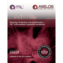 Planning, protection and optimization: ITIL 2011 intermediate capability handbook (single copy) by Axelos, 9780113314546