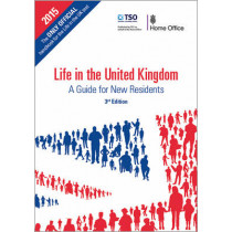 Life in the United Kingdom: a guide for new residents by Great Britain: Home Office, 9780113413409