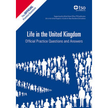 Life in the United Kingdom: official practice questions and answers by Great Britain: Her Majesty's Stationery Office, 9780113413430