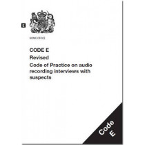 Police and Criminal Evidence Act 1984: code E: revised code of practice on audio recording interviews with suspects by Great Britain: Home Office, 9780113413676